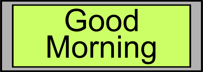 "Free Digital Display with ""Good Morning"" text"