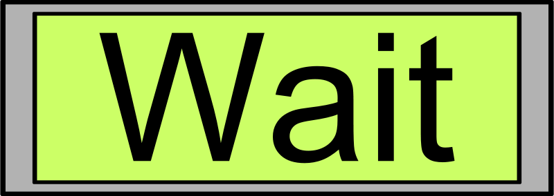 "Free Digital Display with ""Wait"" text"