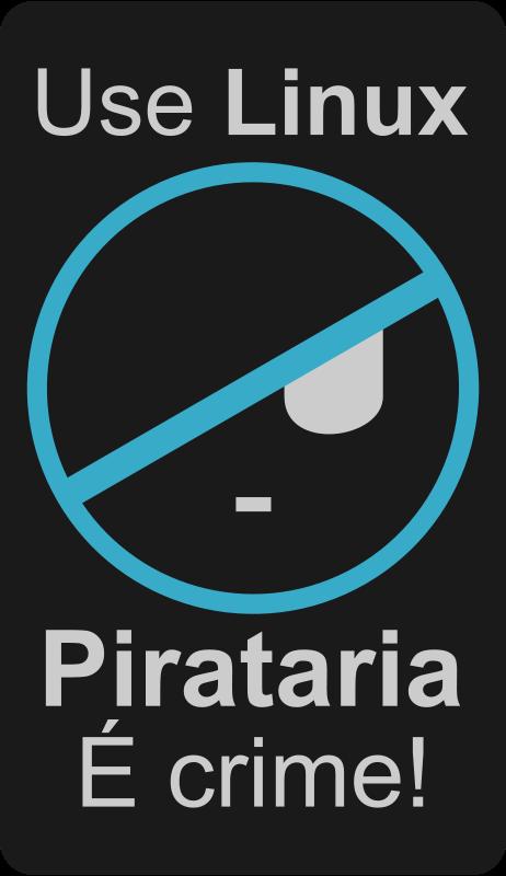 Free Pirataria é Crime! Use Linux