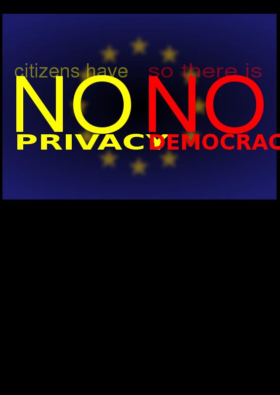 Free No Privacy - No Democracy
