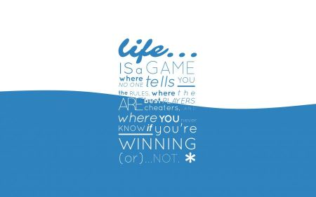 Free Life Is A Game Blue Quotes Typography Text Only